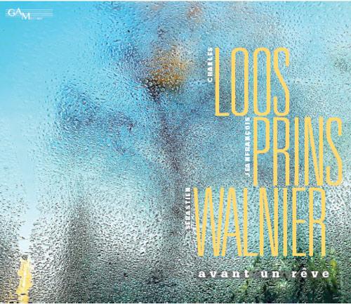 Album Avant un Reve - Loos/Prins/Walnier - GAM Music
