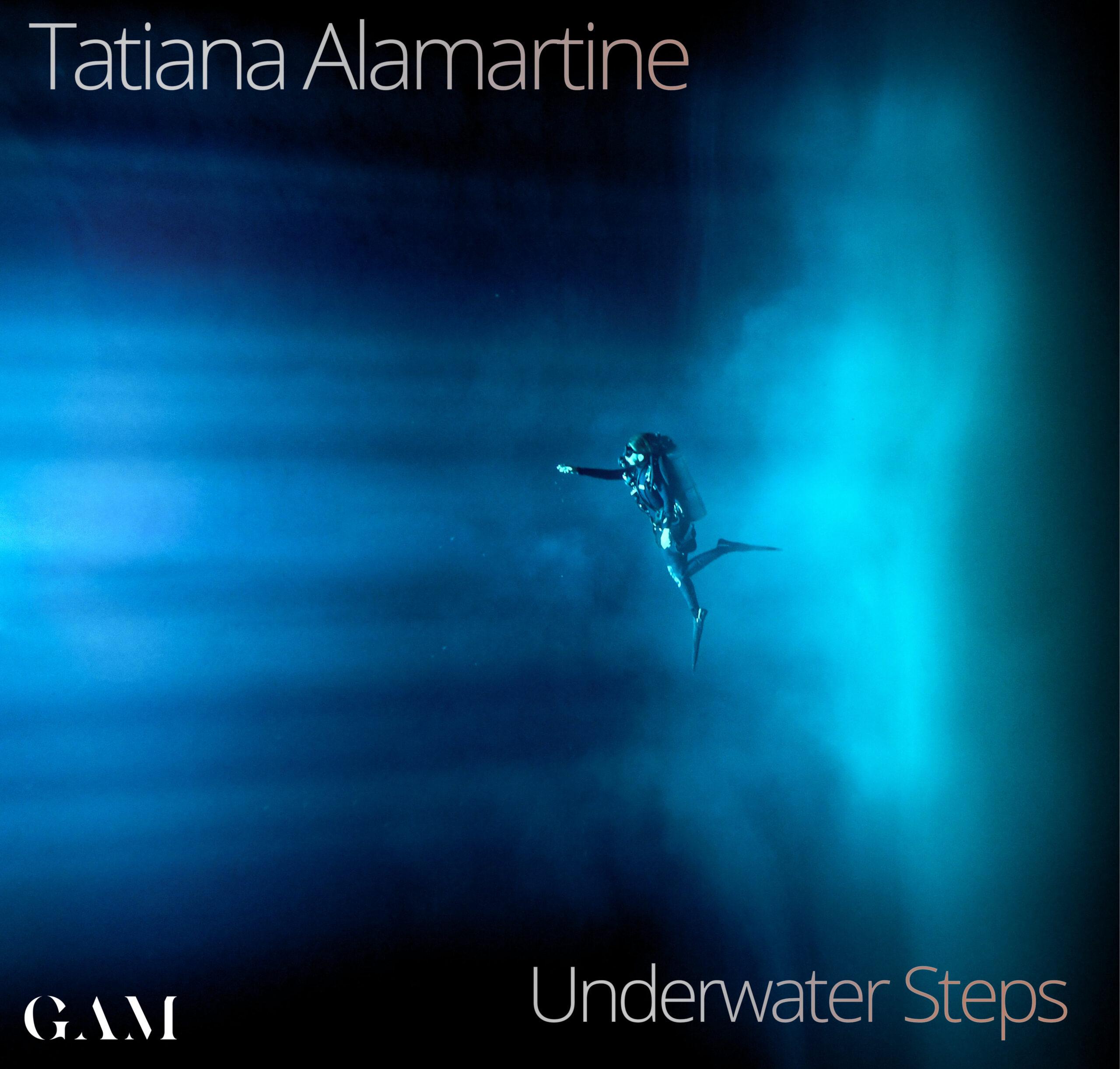 Album Underwater Steps - Tatiana Alamartine - GAM Music