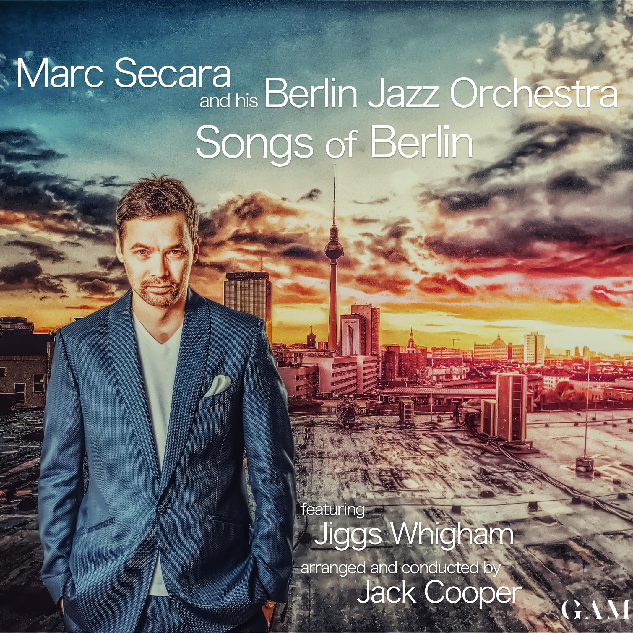 Album Songs of Berlin - Berlin Jazz Orchestra feat. Marc Secara - GAM Music